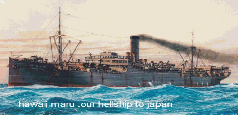 In March 1943 my father was brought on board of the Hawai-Maru, a 10,000 tons Japanese freighter.